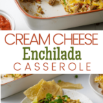 piece of cream cheese enchilada casserole on plate and casserole dish with pinterest text