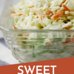 easy to make sweet creamy coleslaw with pinterst text