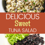 delicious sweet tuna salad ingredients and in a bowl with pinterest text
