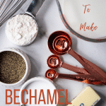 bechamel sauce ingredients with pinterest text