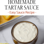 homemade tartar sauce in a bowl with fish and pinterest text
