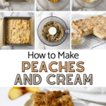 picutures of all the different steps to making peaches and cream bars